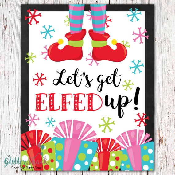Let's Get Elfed Up Sign
