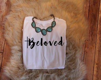 ENDS AT 12AM Beloved Shirt //Women's Christian Graphic Tee, Christian Shirts, Worthy, Christian T shirts, Cross,Faith Tshirts