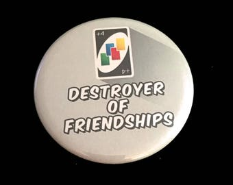 "2.25"" Button Pin Uno Card Game Destroyer of Friendships Friends Retro Nostalgia"