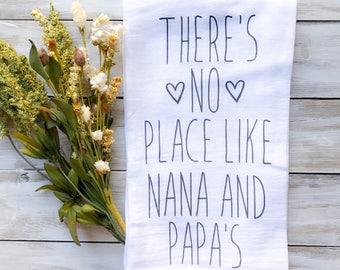 Tea Towel- There's No Place Like Nana and Papa's Grandparent Friend Kitchen Dining Bath Decor Gift New Grandparent Parent Gran GiGi MiMi Pop