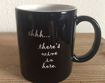 Funny Mug This is Wine • Shh There's Wine in Here Mug