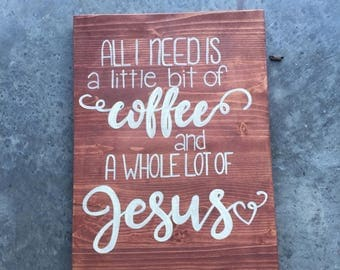 All I need is a little bit of coffee and a whole lot of Jesus sign