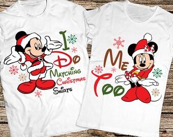 I Do Matching Christmas Shirts Me too, Couple Christmas shirts, Disney Christmas shirts, Funny disney couple shirts, Funny Christmas shirts