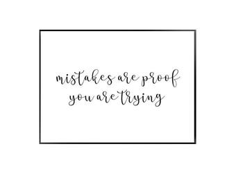 Mistakes are proof we are trying print - quote print