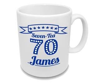 Seven-Tea * Seventy * Birthday Coffee Mug With Your Name * Custom Mug *