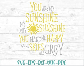 You are my sunshine svg, eps, dxf, png, cricut, cameo, scan N cut, cut file, sunshine svg, sun svg, lullaby svg, new baby svg, quote svg