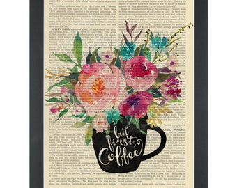 Flower Vintage Coffee Inspirational Happy Quote But First Coffee Dictionary Art Print