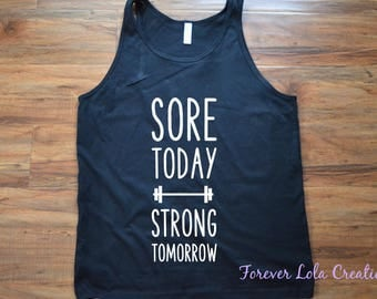 Sore today, strong tomorrow tank top-Motivational Tank-Workout shirt-Reaching those goals-Resolutions-Never give up-Sore today- Stronger