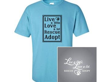 Live a little. Love a lot. Rescue. Adopt. T-Shirt and Car Decal Combo