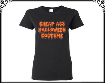 Cheap Ass Halloween Costume Women's T shirt Halloween T- shirt Halloween Tees Halloween Shirt Halloween Party T shirt Gift For Her