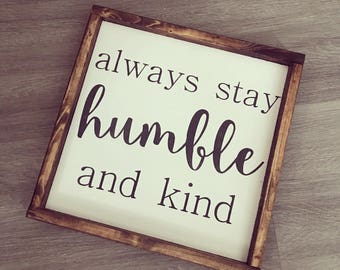 Always Stay Humble and Kind 8x8