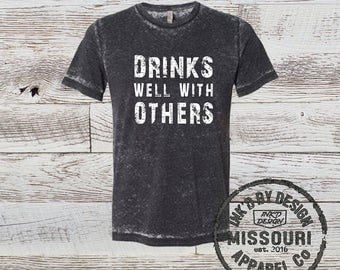Drinks Well With Others-Acid Washed Shirt- Multiple Color Options