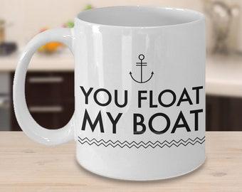 Boating Gifts - Boating Mug - You Float My Boat Mug Ceramic Coffee Cup - Boat Coffee Mugs - Boat Gifts for Men & Women - Boat Decor
