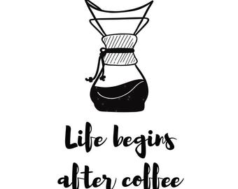 Life begins after coffee (chemex) - Coffee Print - Coffee Lover - Funny Print - Quote Print - Black & White