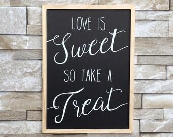 Love is Sweet Please Take a Treat Wedding Chalkboard
