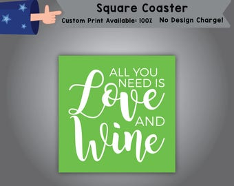 All you need is love and wine Square Coaster Wedding Single Side Print (C-W2)