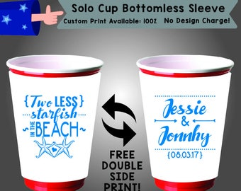 Two Less Starfish In The Beach Name and Name Date Solo Cup Bottomless Sleeve Cooler Double Side Print (SSOLO-W7)