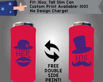 Her His 16 oz Tall Slim Can Wedding Cooler Double Side Print (16TSC-W10)
