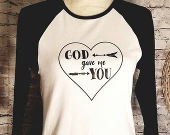 God Gave Me You Raglan Tee
