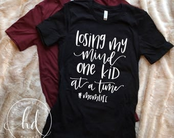 Losing My Mind One Kid At A Time • Mom Life • Bella Canvas • Mom Shirt
