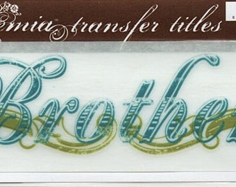Brothers Title Rub On Transfer Embellishments Cardmaking Crafts My Mind's Eye Bohemia