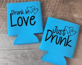 Drunk In Love/Just Drunk Can Coolers - Bachelorette Party Can Coolers - Bachelorette Party Favors - Customized Bride and Bridesmaids Gifts