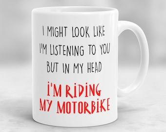 Motorbike Mug, In My Head I'm Riding My Motorbike Mug, Biker Gift, Motorbike Gift, Motorcycle Gift, Motorcycle Mug P105