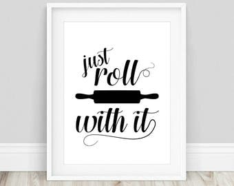 Just Roll with It - Kitchen Wall Art, Rolling Pin Print, Roll With It, Funny Kitchen Art, Rolling Pin Art, Kitchen Signs, Kitchen Prints