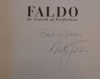 Sir Nick Faldo's Autograph. Signed Golf Book 'In Search of Perfection'