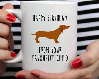 Happy Birthday Dachshund Mug | Cute Mug | Wiener Mug | Dog Mug | Dachshund Mug | Favourite Child Mug | Christmas Dachshund Mug | Doxie Mug