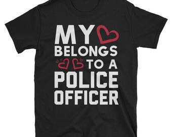 My Heart Belongs To a Police Officer TShirt police wife shirt law enforcement proud police wife police girlfriend police shirt i love my cop