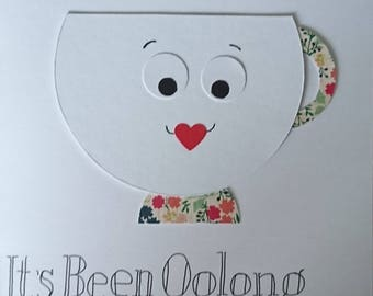 It's Been Oolong Greetings Card