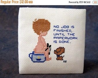 Vintage Toilet Humor Cross Stitch No Job is Finished until the Paperwork is Done