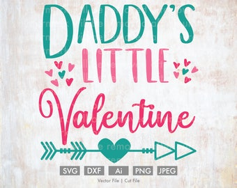 Daddy's Little Valentine - Cut File/Vector, Silhouette, Cricut, SVG, PNG, Clip Art, Download, Holidays, Heart Arrows, Valentine's Day, Baby