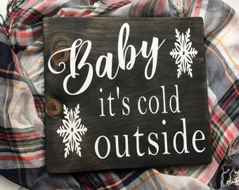 """Baby It's Cold Outside 