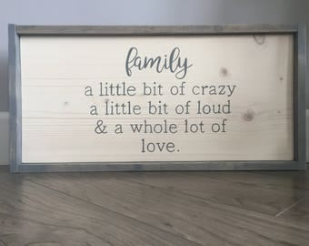 Family a Little bit of Crazy sign, Family Sign, Rustic Wood Decor, A Whole Lot of Love, Farmhouse Style, Framed Wood Sign,