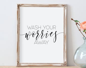 Wash Your Worries AwayBathroom Wall ArtPrintable Bathroom ArtGuest Decor