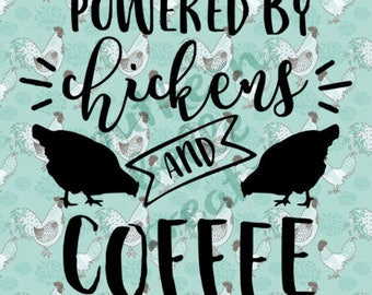 Powered by Chickens and Coffee Vinyl Decal