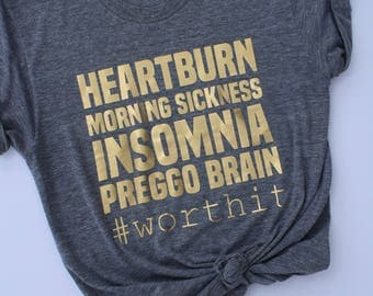 Worth It Maternity T-Shirt / Maternity Shirts / Maternity Shirts Funny / Maternity Tops / New Mom Gift / Gifts For Her / Pregnancy Shirt /