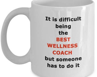 Wellness Coach Mug - Novelty Gift Funny White Coffee Cup 11oz / 15oz