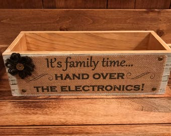 It's family time...hand over the electronics  ~ Beautiful Rustic Home Decor Burlap Signs