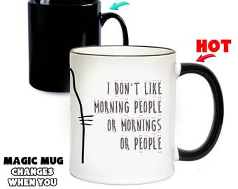 I Don't Like Morning People Magic Mug | Colour Changing Mugs | Special Gifts | Funny Gift