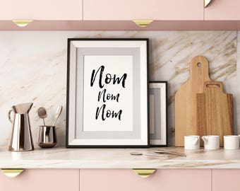 Nom Nom Nom Quote,Yummy,Kitchen quote,Inspirational Quote,Printable,Large wall quote,Instant Download,Digital Print,Scandi Decor,Wall Art,