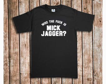 Who is Mick Jagger T-Shirt - S to 2XL - The Rolling Stones Keith Richards Beatles Rock T-shirt Retro