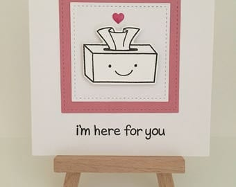 Greetings card - sympathy / friendship / thinking of you 'Im here for you' Handmade
