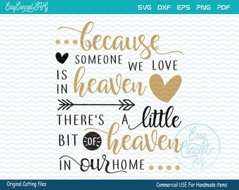 Because Someone We Love Is In Heaven There's A Little Bit Of Heaven svg, instant download, eps, png, pdf Cut File, svg file, dxf Silhouette