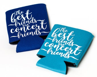 Gifts For Concert/Music Lovers/The Best Friends Are Concert Friends Can Cooler/Beer Cooler/Can Hugger/Beer Hugger/Country Music/Concert Gear