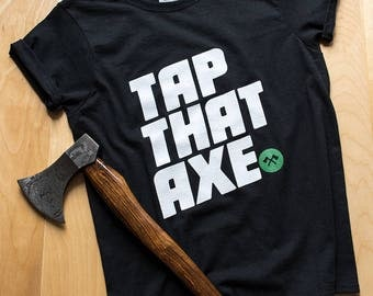 Tap That Axe | Axe Throwing Shirt