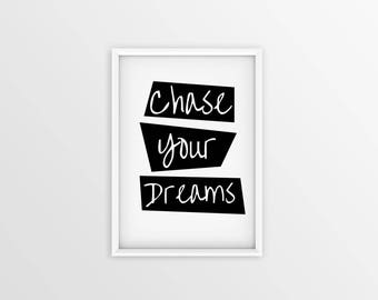 Chase Your Dreams. Motivational prints.Motivational Greeting card. Handmade card. Motivation quote. Inspirational Typo. Inspirational Quotes
