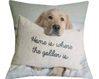 Golden Retriever Home Is Where The Golden Is Pillow Case